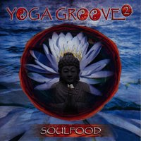 Yoga Groove 2 — Soulfood feat. Brent Lewis