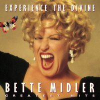 Experience The Divine: Greatest Hits (2000) — Bette Midler