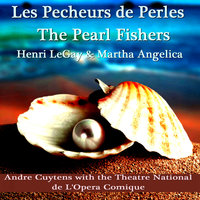 Les Pecheurs de Perles - The Pearl Fishers — Andre Cuytens, Andre Cuytens & the Theatre National de L'Opera Comique, The Theatre National de L'Opera Comique
