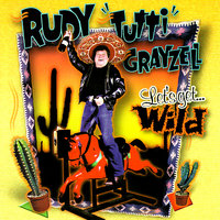 Let's Get Wild — Rudy Grayzell