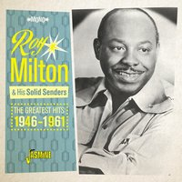 The Greatest Hits, 1946 - 1961 — Roy Milton's Solid Serenaders