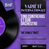 The Family Twist — Tino Contreras et son orchestre