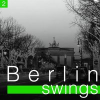 Berlin Swings, Vol. 2 — сборник