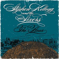 The Bear — Stephen Kellogg And The Sixers