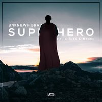 Superhero — Unknown Brain feat. Chris Linton