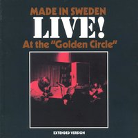 "Live! At the ""Golden Circle"" — Made In Sweden"
