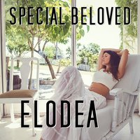 Special Beloved — Elodea
