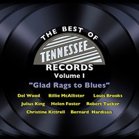 The Best of Tennessee Records Volume I - Glad Rags to Blues — сборник