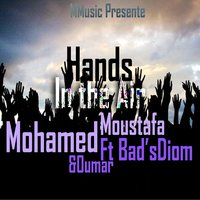 Hands in the Air — Oumar, Mohamed Moustafa, Bad's Diom