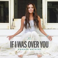 If I Was Over You — Jamey Johnson, Amanda Watkins