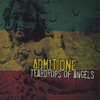 Teardrops Of Angels — Admit One