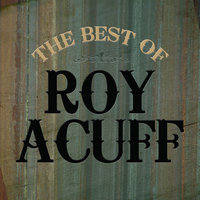 The Best Of Roy Acuff — Roy Acuff