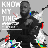 Know My Ting — Ghetts
