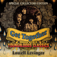 Get Together: Banana Recalls Youngbloods Classics — Lowell Levinger