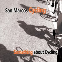 Something About Cycling (feat. Kerry Lash) — San Marcos Cycling