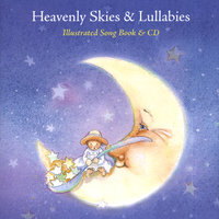 Heavenly Skies & Lullabies~Illustrated Song Book & CD — Becky Kelly, Dr. Kathy Reilly Fallon & Frank Pellegrino