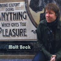 Anything Which Gives You Pleasure — Matt Beck