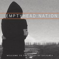 Welcome to the Valley of Vultures — Emptyhead Nation