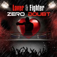 Lover & Fighter — Zero Doubt