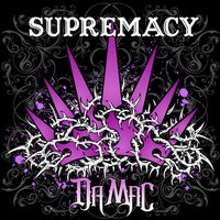 Supremacy — Da Mac