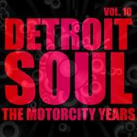 Detroit Soul, The Motorcity Years, Vol. 10 — сборник