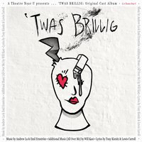 'Twas Brillig: Original Cast Album — сборник