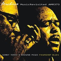 Pawnshop Blues — Sonny Terry & Brownie McGhee