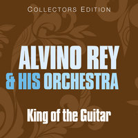 King of The Guitar — Alvino Rey & His Orchestra
