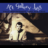 Art Gallery Jazz — Galt MacDermot & His Trio