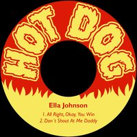 All Right, Okay, You Win — Ella Johnson