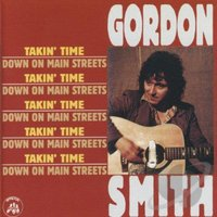 Takin' Time / Down on Mean Streets — Gordon Smith