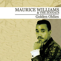 Golden Oldies — Maurice Williams & The Zodiacs, Maurice Williams, The Zodiacs