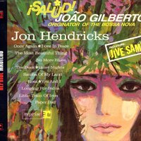 Salud! Joao Gilberto, Originator Of The Bossa Nova — Jon Hendricks