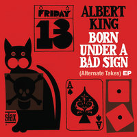 Born Under A Bad Sign EP — Albert King