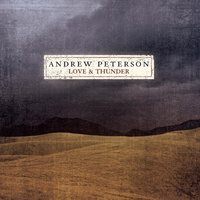 Love And Thunder — Andrew Peterson