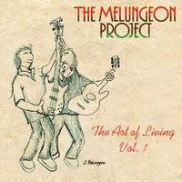 The Melungeon Project - The Art of Living Vol. 1 — BrotherD, Dave Micheals