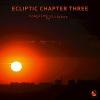 Ecliptic Chapter Three (Compiled by Nicksher) — Nicksher