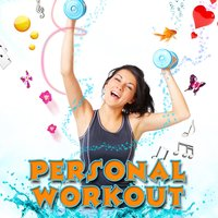 Personal Workout — Music for Sports