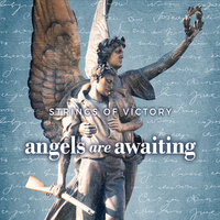 Angels Are Awaiting — Strings of Victory
