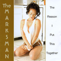 The Reason I Put This Together — The Marksman