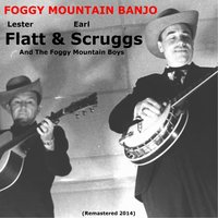 Foggy Mountain Banjo — Lester Flatt, Earl Scruggs, The Foggy Mountains Boys