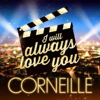 I Will Always Love You — Corneille