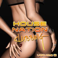 House Nation Clubbing, Vol. 2 — сборник
