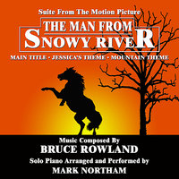 The Man From Snowy River - Suite for Solo Piano from the Motion Picture Score  (Bruce Rowland) — Mark Northam