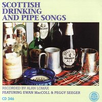 Scottish Drinking And Pipe Songs — Recorded Live By Alan Lomax