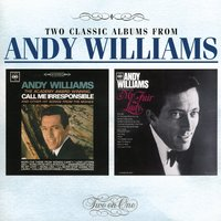 Call Me Irresponsible/The Great Songs From 'My Fair Lady' And Other Broadway Hits — Andy Williams, Фредерик Лоу, Жорж Орик