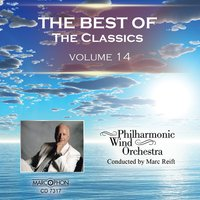 The Best of The Classics Volume 14 — Philharmonic Wind Orchestra & Marc Reift
