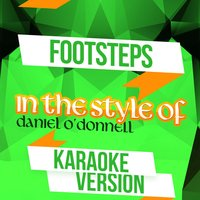 Footsteps (In the Style of Daniel O'donnell) - Single — Ameritz Audio Karaoke