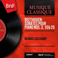 Beethoven: Sonates pour piano Nos. 3, 10 & 25 — Georges Solchany, Людвиг ван Бетховен