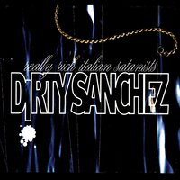 Really Rich Italian Satanists — Dirty Sanchez